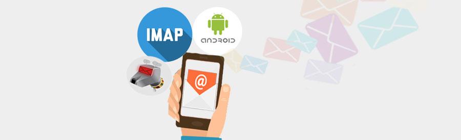 ¿ Cómo configurar una cuenta de correo IMAP en un Android ?