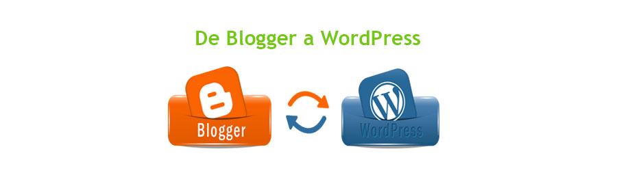 ¿Cómo pasar un blog de Blogger a WordPress?